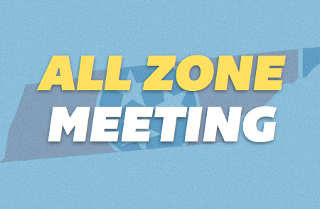 All Zone Meeting – 11/19