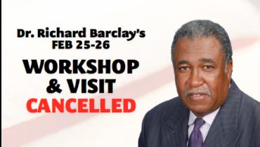 Dr. Richard Barclay – Leadership Workshop & Visit Cancelled