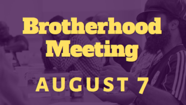 Brotherhood Meeting – 8/7