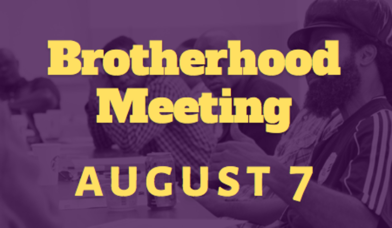 Brotherhood Meeting – 8/7