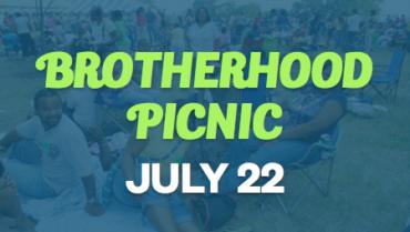 Brotherhood Picnic – 7/22