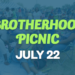 Brotherhood Picnic – 7/22