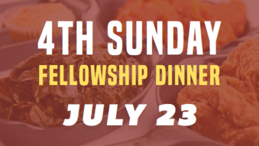4th Sunday Fellowship – 7/23