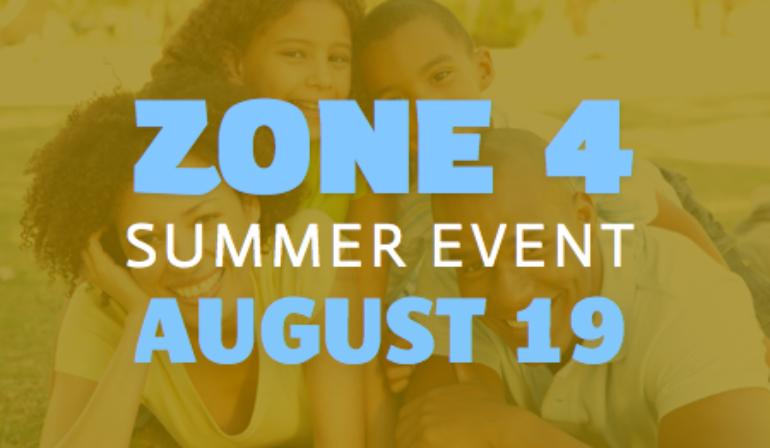 Zone 4 Summer Event – 8/19