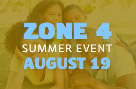 Zone 4 Summer Event – 8/19