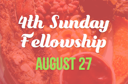 4th Sunday Fellowship – 8/27