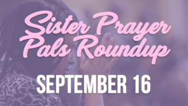 Sister Prayer Pals Roundup – 9/16