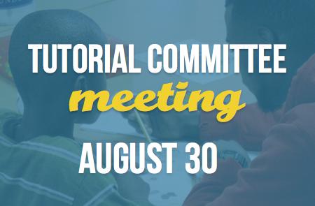 Tutorial Committee Meeting – 8/30