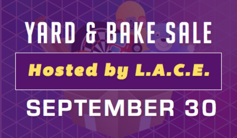 L.A.C.E. Yard  & Bake Sale – 9/30