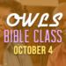 Owls Bible Class – 10/4