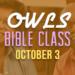 Owls Bible Class – 10/3