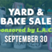 L.A.C.E. Yard  & Bake Sale – 9/30