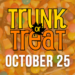 Trunk or Treat – 10/25
