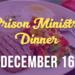 Prison Ministry Dinner – 12/16