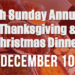4th Annual Thanksgiving/Christmas Dinner – 12/10