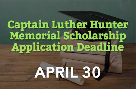 Captain Hunter Scholarship App Deadline – 4/30