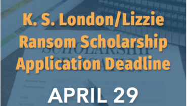 K. S. London/Lizzie Ransom Scholarship Deadline – 4/29